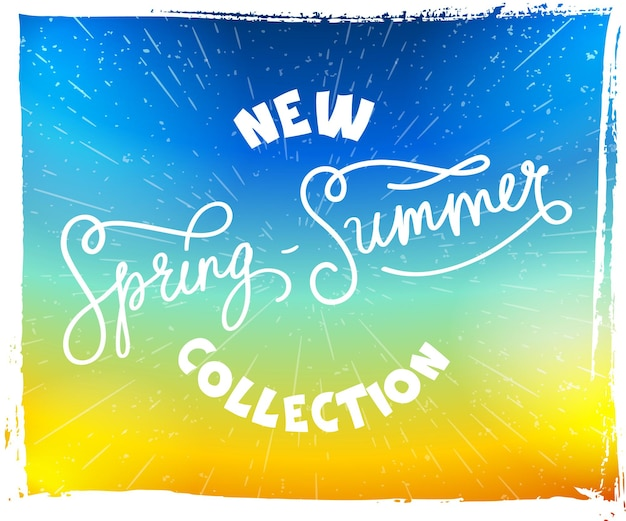 Hand drawn poster lettering new collection spring-summer on bright background