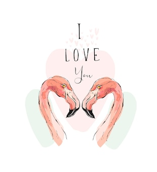 Hand drawn  romantic illustration with couple of two pink flamingos and modern calligraphy quote i love you