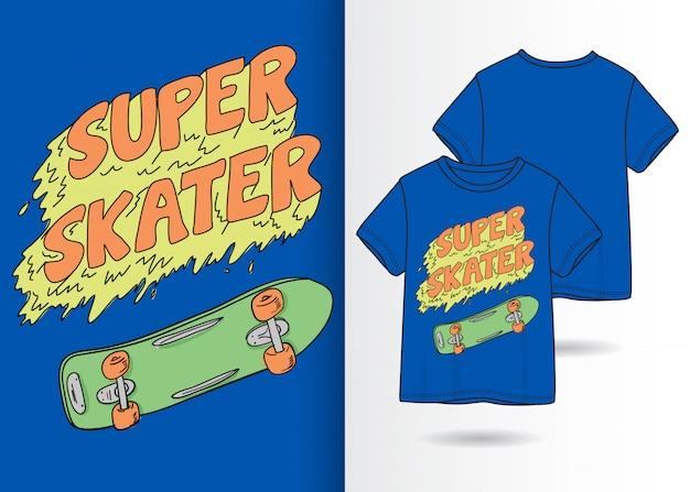 Hand drawn skateboard with slogan