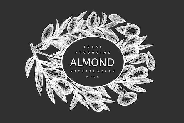 手描きスケッチアーモンドデザインテンプレート。チョークボード上の有機食品のイラスト。ヴィンテージナッツのイラスト。刻まれたスタイルの植物の背景。