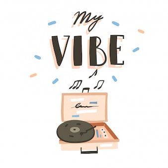 Hand drawn  stock abstract graphic cartoon illustration with abstract trendy simple drawing modern vinyl recorder and handwritten lettering quote my vibe  on white background