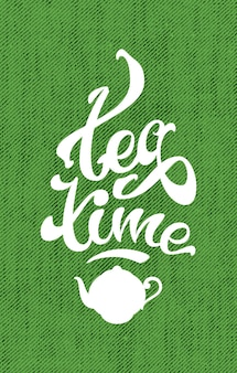 Hand drawn tea time lettering word with a kettle. vector modern illustration