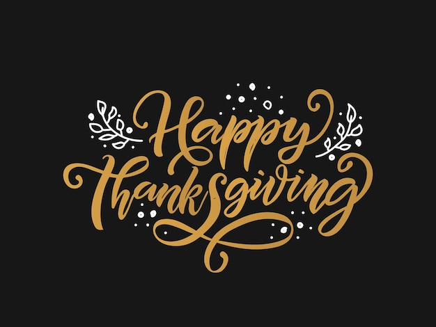 Hand drawn thanksgiving lettering typography poster celebration text happy thanksgiving day eps10