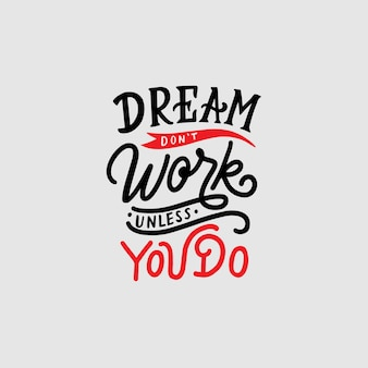 Hand Drawn Typography Lettering Design Quote   Dream Don't Work Unless You Do