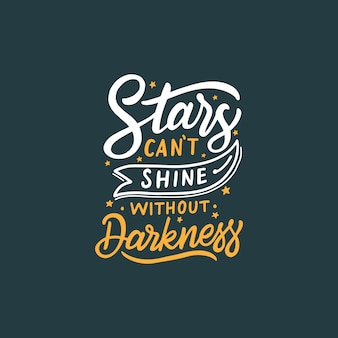 Hand Drawn Typography Lettering Design Quote   Stars Can't Shine Without Darkness