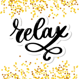 Hand drawn typography lettering phrase relax isolated on the white background