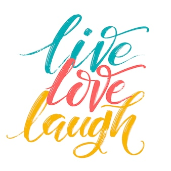 Hand drawn  typography poster. inspirational quote live love laugh by hand.