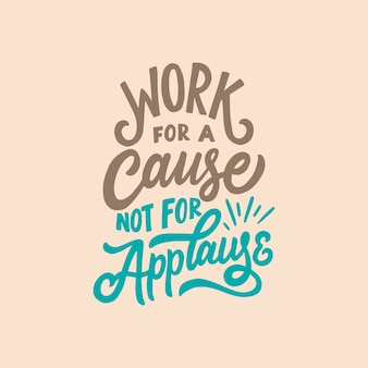 Hand drawn typography poster. lettering motivation quotes.