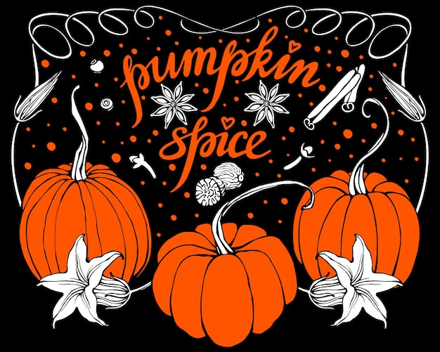 Hand drawn vector illustration with pumpkin and spice and lettering