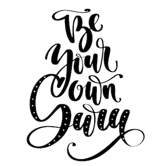 Hand drawn vector lettering. be your own guru words by hands.