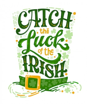 Hand drawn vector st patrick's day lettering phrase, leprechaun hat shape design.