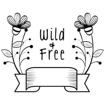 Hand-drawn wild and free sign with ribbon and flowers