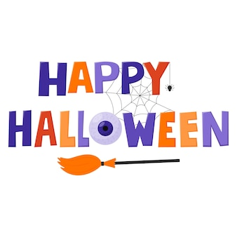 Hand-drawn words-happy halloween. an inscription with a web, a spider, an eye and a broom.