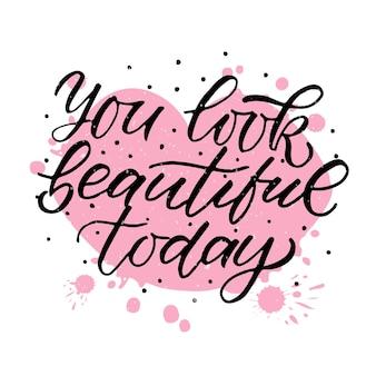 手描きあなたは今日美しいですバレンタインデーのタイポグラフィポスター背景のロマンチックな引用符