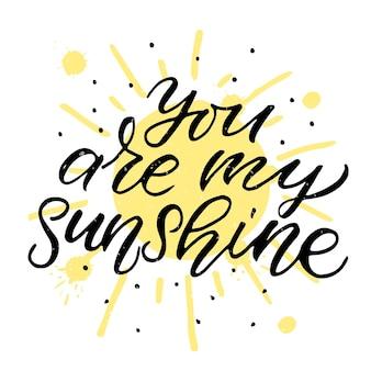 手描きあなたは私の太陽のバレンタインデーのタイポグラフィポスターです背景のロマンチックな引用eps10