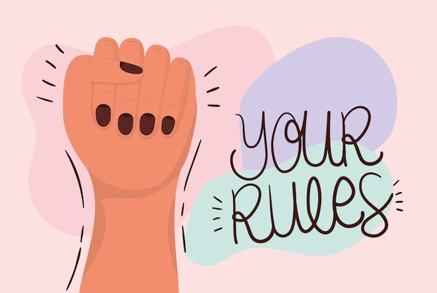 Hand fist and your rules of women empowerment. female power feminist concept illustration