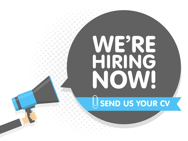 Hand holding megaphone. speech sign text we are hiring now. send us your cv. illustration.