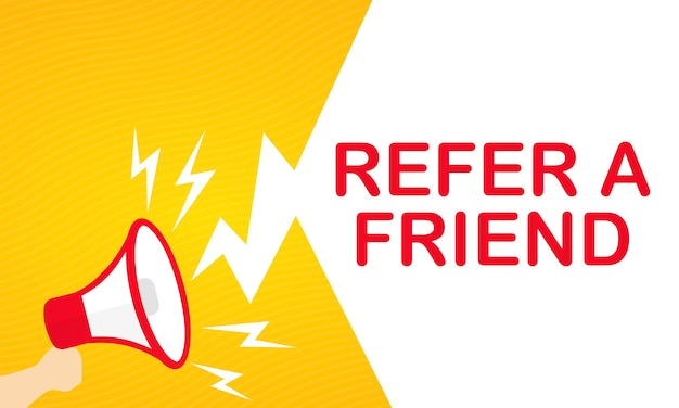 Hand holding megaphone with refer a friend text banner. announcement. loudspeaker. for business, promotion and advertising. vector on isolated white background. eps 10.