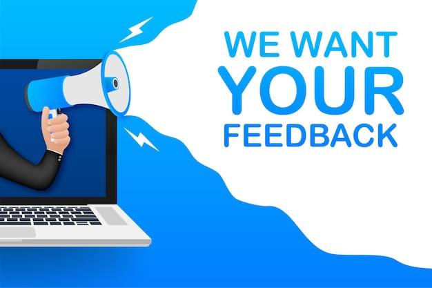 Hand holding megaphone with we want your feedback on laptop