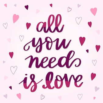 Hand lettering all you need is love quote