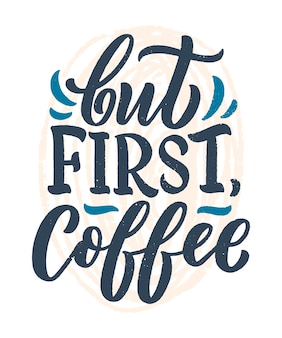 핸드 레터링 구성-그러나 첫 번째 커피