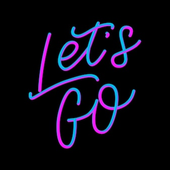Hand lettering of motivational phrase 'let's go ' ink painted modern calligraphy.  hand typography.  on white.