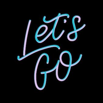 やる気を起こさせるフレーズの手レタリング 'let's go'インクは現代書道を描いた。