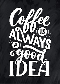 Hand lettering quote with sketch for coffee shop or cafe.