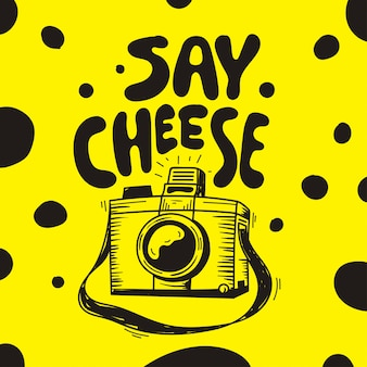 Hand lettering - say cheese with photo camera