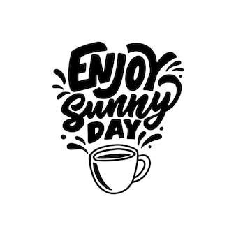 Hand lettering typography design, enjoy sunny day