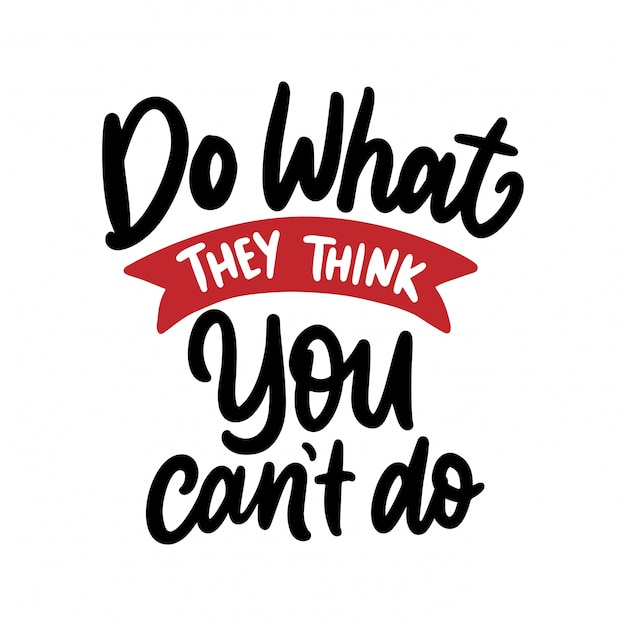 Hand lettering typography design, motivation quote