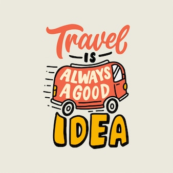Hand lettering typography design, traveling quote