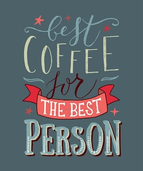 Hand sketched best coffee for the best person as poster badgeicon postcard poster card