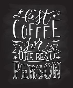Нарисовал от руки лучший кофе для лучшего человека в качестве плаката, значка, открытки, плаката, приглашения