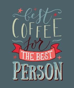 Нарисовал от руки лучший кофе для лучшего человека в качестве значка плаката.