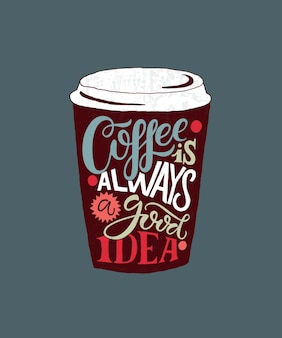 Hand sketched coffee is always a good idea lettering as poster badgeicon postcard card eps 10