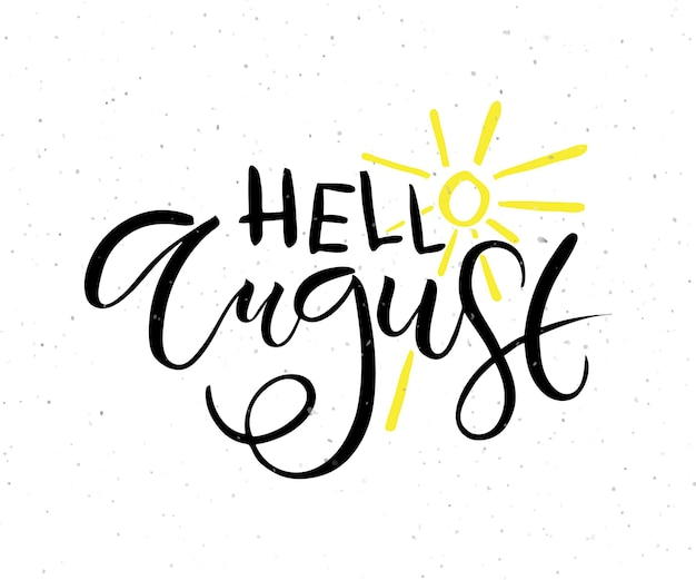 Hand sketched hello august text as logotype badge and icon hello august postcard card invitation