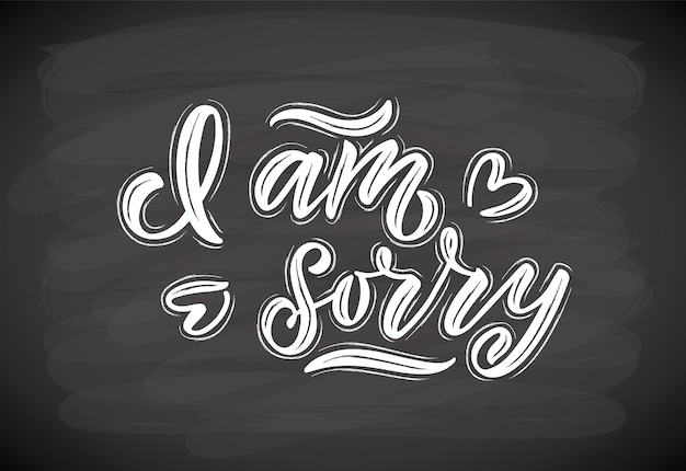 Hand sketched i am sorry lettering typography handwritten inspirational quote i am sorry lettering