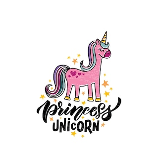 Hand sketched princess unicorn vector illustration with lettering typography quotes motivational