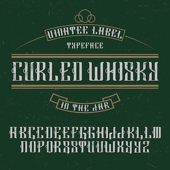 Handcrafted 'curled whisky' aged font.