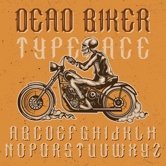 Handcrafted 'dead biker' typeface with illustration of a biker on motorcycle. v