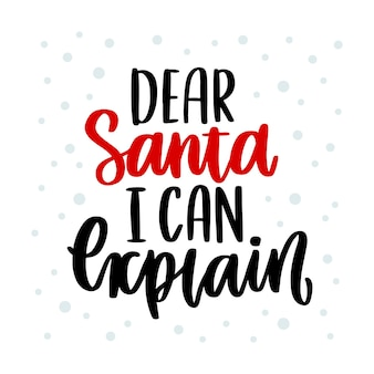 The handdrawing christmas quote dear santa i can explain