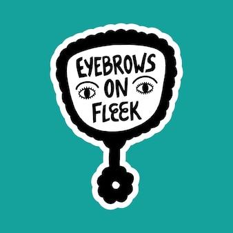 手描きのレタリングの引用フレークの眉毛楽しいスローガンが鏡に描かれています