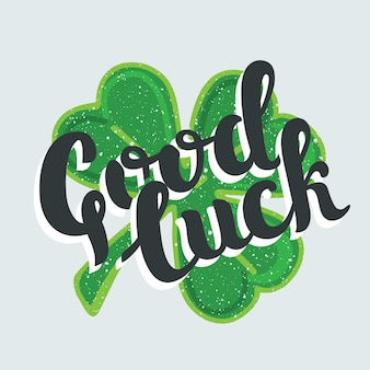 Handdrawn retro lettering of good luck for st. patrick day and other life events.