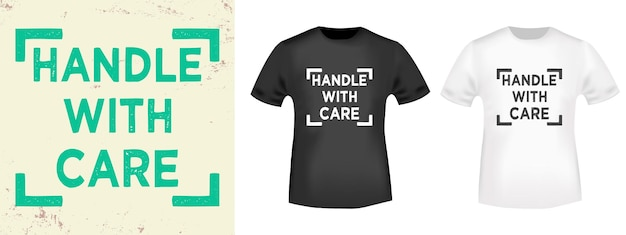 Handle with care typography for t-shirt, stamp, tee print, applique, fashion slogan, badge, label clothing, jeans, or other printing products. vector illustration.