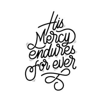Handlettering typography his mercy endures