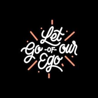 Handlettering typography let go our ego