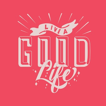 Handlettering typography live a good life