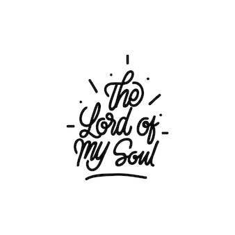 Handlettering typography the lord of my soul