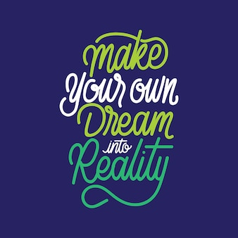 Handlettering typography make your own dream